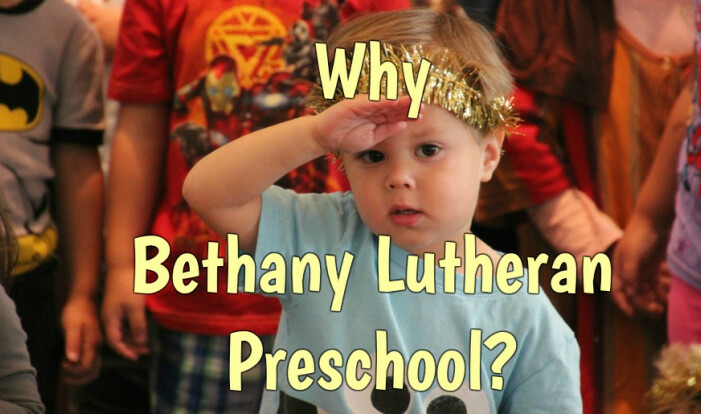 Why Bethany Lutheran Preschool?