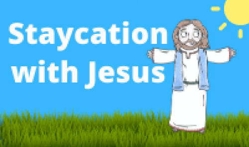 Staycation with Jesus